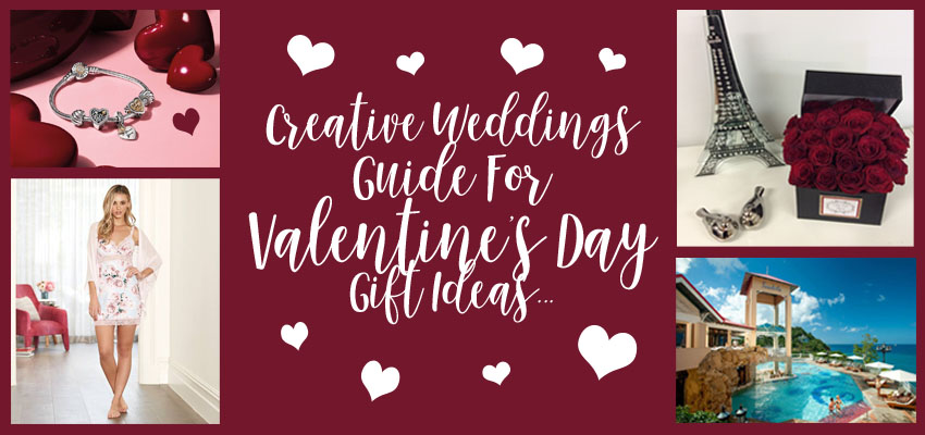 Creative Weddings Guide For Valentine's Gift Ideas; Valentine's Gifts For her, Creative Weddings Planning and Decor, Valentine's Day